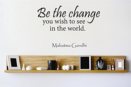 Peel & Stick Wall Decal Sticker : Be The Change You Wish To See In The World Mahatma Gandhi Quote Design Decor Bedroom Bathroom Living Room Picture Art Vinyl Mural (Mahatma Gandhi Quote Sticker)