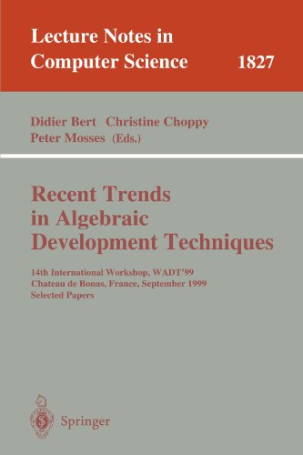 Recent Trends in Algebraic Development Techniques: 14th International Workshop, WADT '99, Chateau de Bonas, September 15-18, 1999 Selected Papers (Lecture Notes in Computer Science) by Springer