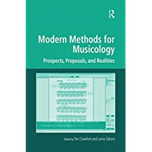 Modern Methods for Musicology: Prospects, Proposals, and Realities