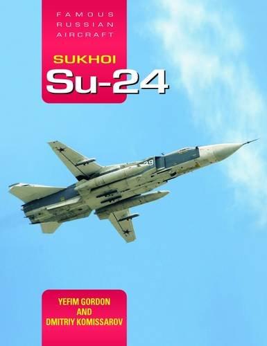- Sukhoi Su-24: Famous Russian Aircraft