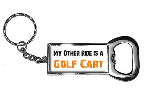 Graphics and More Ring Bottlecap Opener Key Chain, My Other Ride Vehicle Car is A Golf Cart (KK0478) -