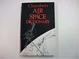 Chambers Air and Space Dictionary