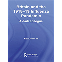 Britain and the 1918-19 Influenza Pandemic: A Dark