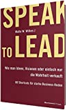 Speak to Lead: Wie man Ideen, Visionen oder einfach nur die Wahrheit verkauft