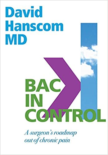 Back in Control: A Surgeon's Roadmap Out of Chronic Pain, 2nd