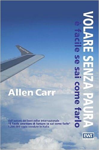 Volare senza paura è facile se sai come farlo: Allen Car