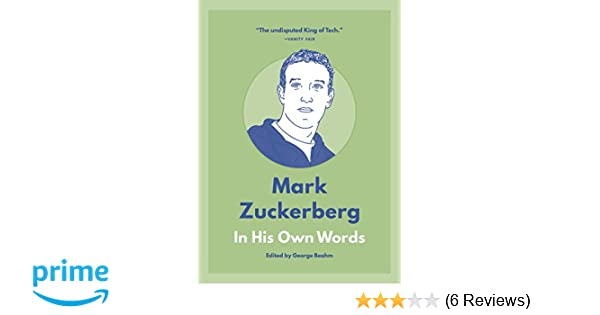 Mark Zuckerberg In His Own Words In Their Own Words Series