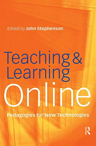 Teaching & Learning Online: New Pedagogies for New Technologies (Creating Success) (English Edition)