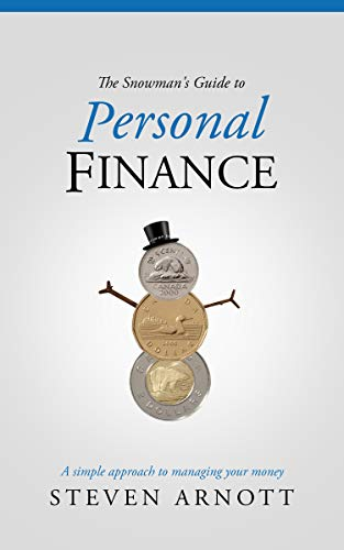 The Snowman's Guide to Personal Finance by Steven Arnott