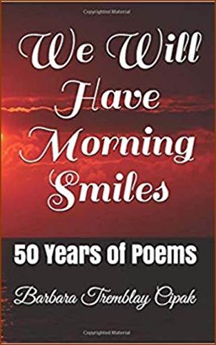 We Will Have Morning Smiles by Barbara Tremblay Cipak