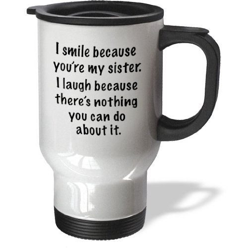 EvaDane - Funny Quotes - Because you're my sister - 14oz Stainless Steel Travel Mug (tm_112165_1)