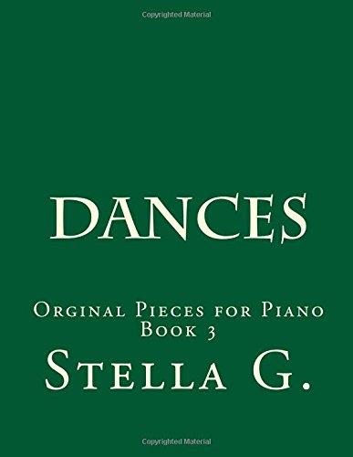 Dances Book 3: Orginal Pieces for Piano (Volume 3) pdf