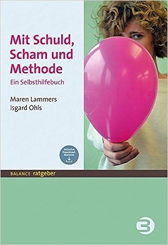 Mit Schuld, Scham und Methode: Ein Selbsthilfebuch BALANCE Ratgeber ...