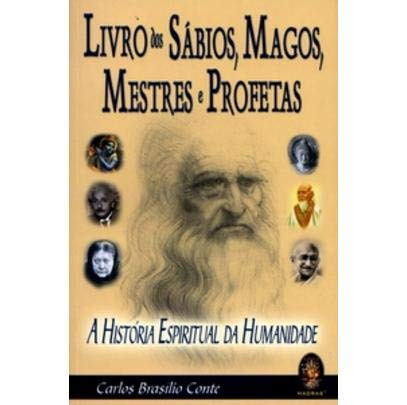 Livro dos sábios, magos, mestres e profetas: História espiritual da humanidade
