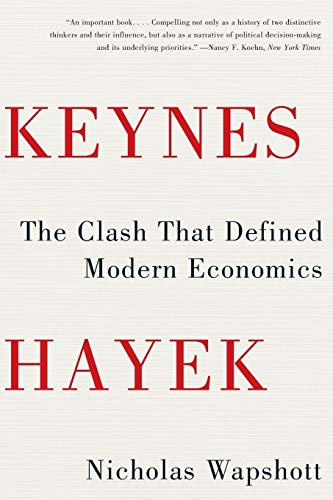 Keynes Hayek: The Clash that Defined Modern Economics by Nicholas Wapshott.pdf