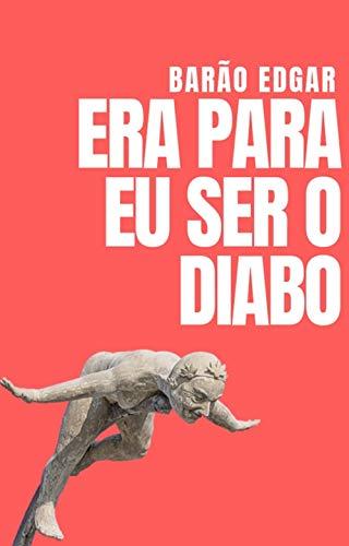 Amazon.com: Era Para Eu Ser o Diabo (Portuguese Edition ...