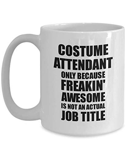 Costume Attendant Mug Freaking Awesome Funny Gift