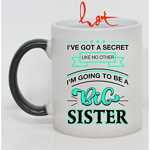 I'm Going To Be A Big Sister Cup, I've Got A Secret Like No Other Change color mug (Color Changing Mug 11oz)