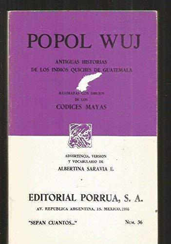 Popol vuh: Antiguas historias de los indios quichés de Guatemala, ilustradas con dibujos de los códices mayas (