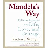 Mandela's Way: Fifteen Lessons on Life, Love, and Courage (Audiobook CD)