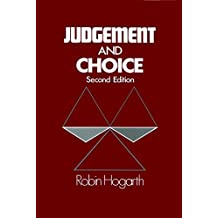 Judgment and Choice: The Psychology of Decision