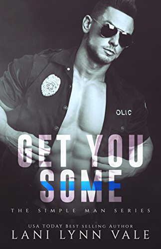 Get You Some (The Simple Man Series Book 3) ()