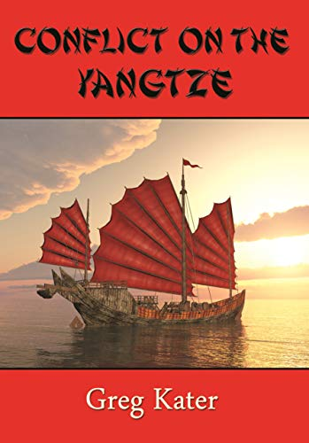 Conflict on the Yangtze (The Warramunga Series Book 4) by [Kater, Greg]
