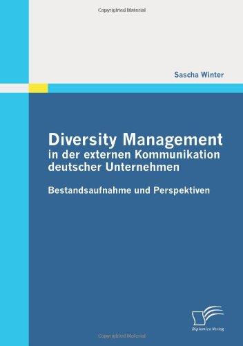 Diversity Management in der externen Kommunikation deutscher Unternehmen: Bestandsaufnahme und Perspektiven (German Edition) pdf epub