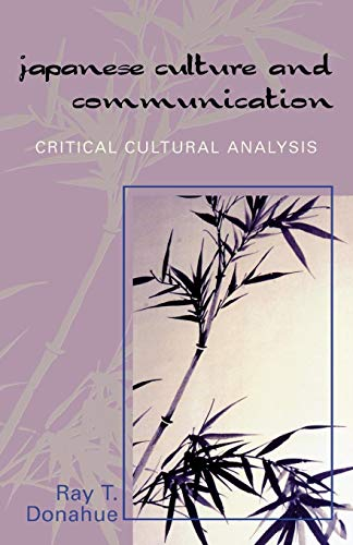 Japanese Culture and Communication: Critical Cultural Analysis