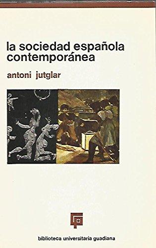 LA SOCIEDAD ESPAÑOLA CONTEMPORANEA. ENSAYO DE APROXIMACION A UNA PROBLEMATICA POLEMICA.: Amazon.es: JUTGLAR, Antoni: Libros
