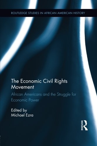 Search : The Economic Civil Rights Movement (Routledge Studies in African American History)