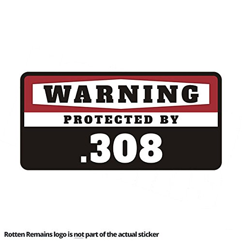 .308 Warning Protected by Gun Security Decal 308 Caliber Rifle Vinyl (308 Cal Rifle)