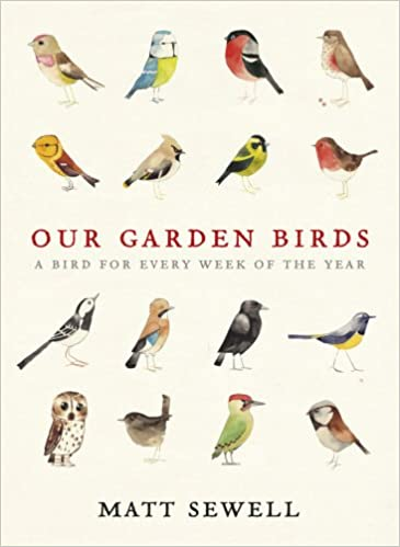 Our Garden Birds Amazoncouk Matt Sewell 9780091945008 Books