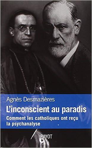 Lire un L'insconscient au paradis. Comment les catholiques ont reçu la psychanalyse pdf