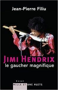 Jimi Hendrix : Le gaucher magnifique par Jean-Pierre Filiu