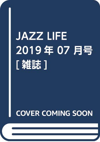 JAZZ LIFE 2019年7月号