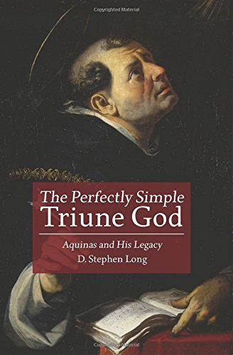 The Perfectly Simple Triune God: Aquinas and His Legacy