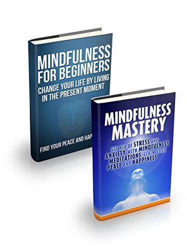 Mindfulness for Beginners & Mindfulness Mastery Bundle Box Set