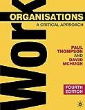 Work Organisations: A Critical Approach (0)