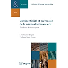 Confidentialité et prévention de la criminalité financière: Étude de droit comparé (Collection Droit et économie t. 8) (French Edition)