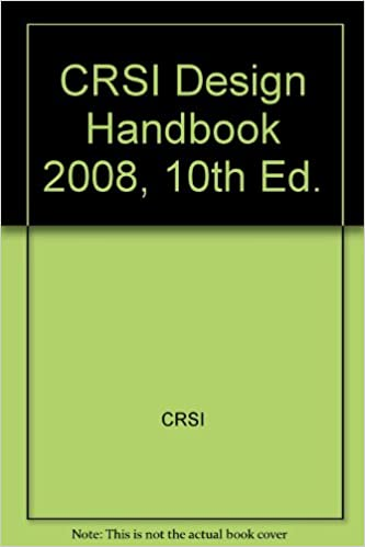CRSI Design Handbook 2008 10th Ed CRSI Books