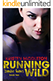 Running Wild (Zombie Games Book Two) A Zombie Apocalypse Adventure