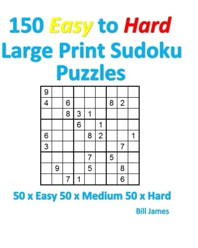 Download 150 Easy to Hard Large Print Sudoku Puzzles: 50 x Easy 50 x Medium 50 x Hard pdf