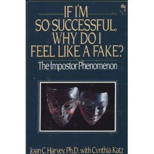 Books : If I'm So Successful Why Do I Feel Like a Fake: The Impostor Phenomenon