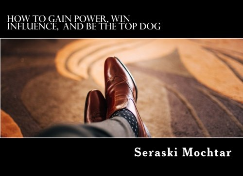 Download How to Gain Power, Win Influence, and Be the Top Dog: an illustrated guide to POWER game pdf