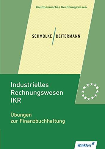 Industrielles Rechnungswesen - IKR: Übungen zur Finanzbuchhaltung: Übungsheft