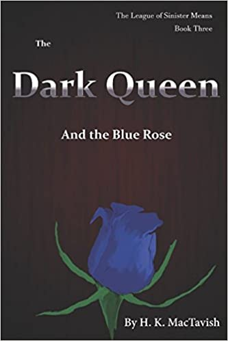 Amazon com: The Dark Queen and the Blue Rose (The League of