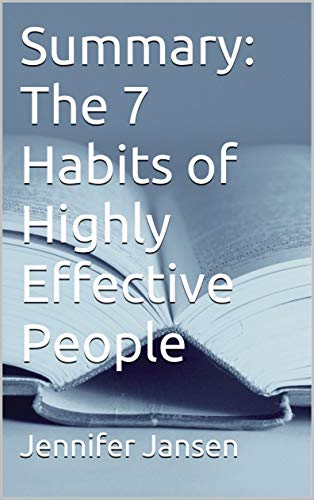 Summary:The 7 Habits of Highly Effective People