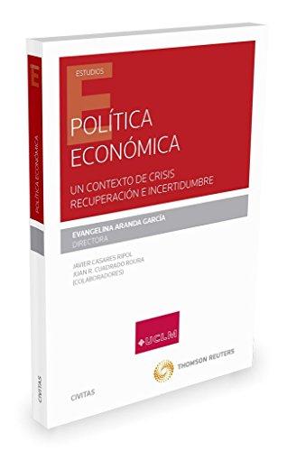 Descargar Libro Política Económica. Un Contexto De Crisis, Recuperación E Incertidumbre Evangelina Aranda García