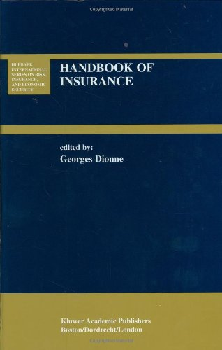 Download Handbook of Insurance (Huebner International Series on Risk, Insurance and Economic Security) Pdf